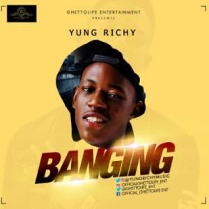 Yung Richy - Banging
